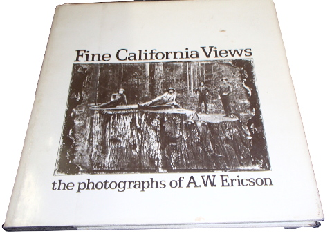 Fine California Views - the Photographs of A.W. Ericson