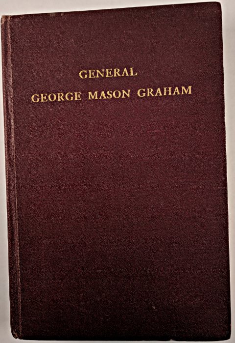 General George Mason Graham of Tyrone Plantation and His People