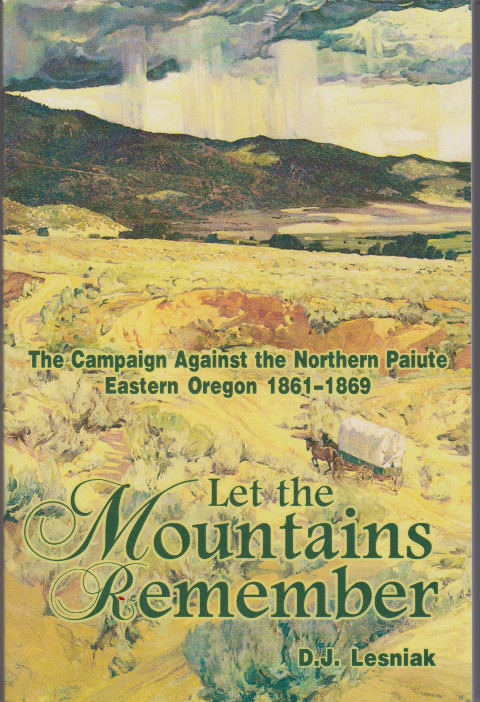 Let the Mountains Remember The campaign against the Northern Paiute 1861-1869