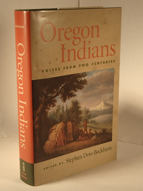 Oregon Indians Voices from Two Centuries