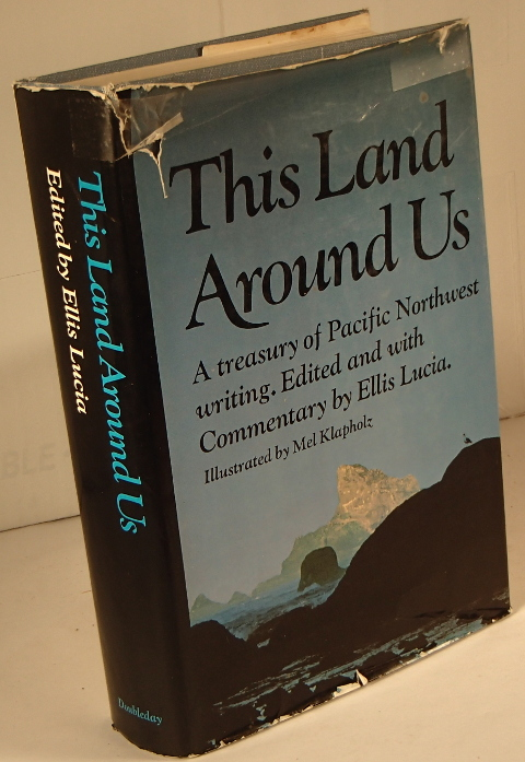 This Land Around Us a treasury of Pacific Northwest writing